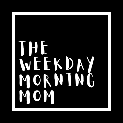 The Weekday Morning Mom